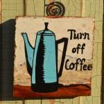 Turn off coffee