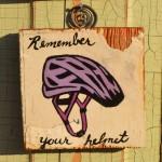 Remember your helmet